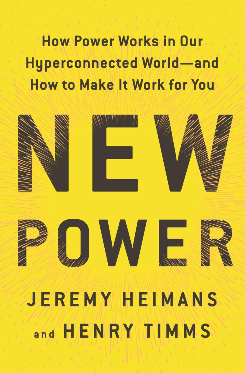 New Power: How Power Works in Our Hyperconnected World - and How to Make It Work for You